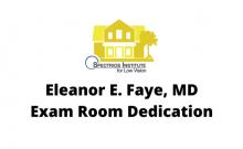 Dr. Eleanor E. Faye, MD Exam Room Dedication