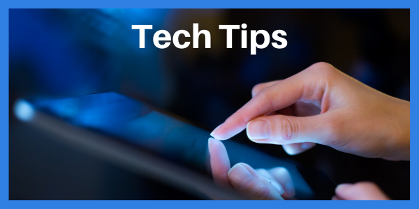 Text: Tech Tips. Photo: picture of hand using a tablet