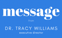 Message from Dr. Tracy Williams, executive director