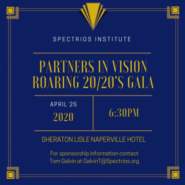 Roaring 20/20's Partner in Vision Gala on April 25 at 6:30 pm. Held at the Sheraton Lisle Naperville Hotel. Please use the link below for more information or to purchase tickets.